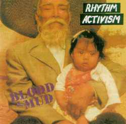 Blood and Mud by Rhythm Activism