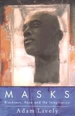 Masks - Blackness, Race and the Imagination