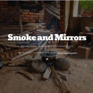 Smoke and Mirrors: an immersive multimedia project about the environmental and social crisis of cooking smoke.
