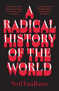 A Radical History of the world by neil faulkner on Pluto press
