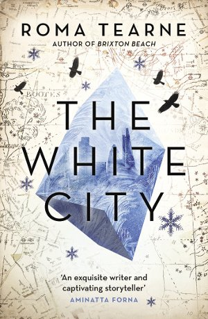 The White City, by Roma Tearne.