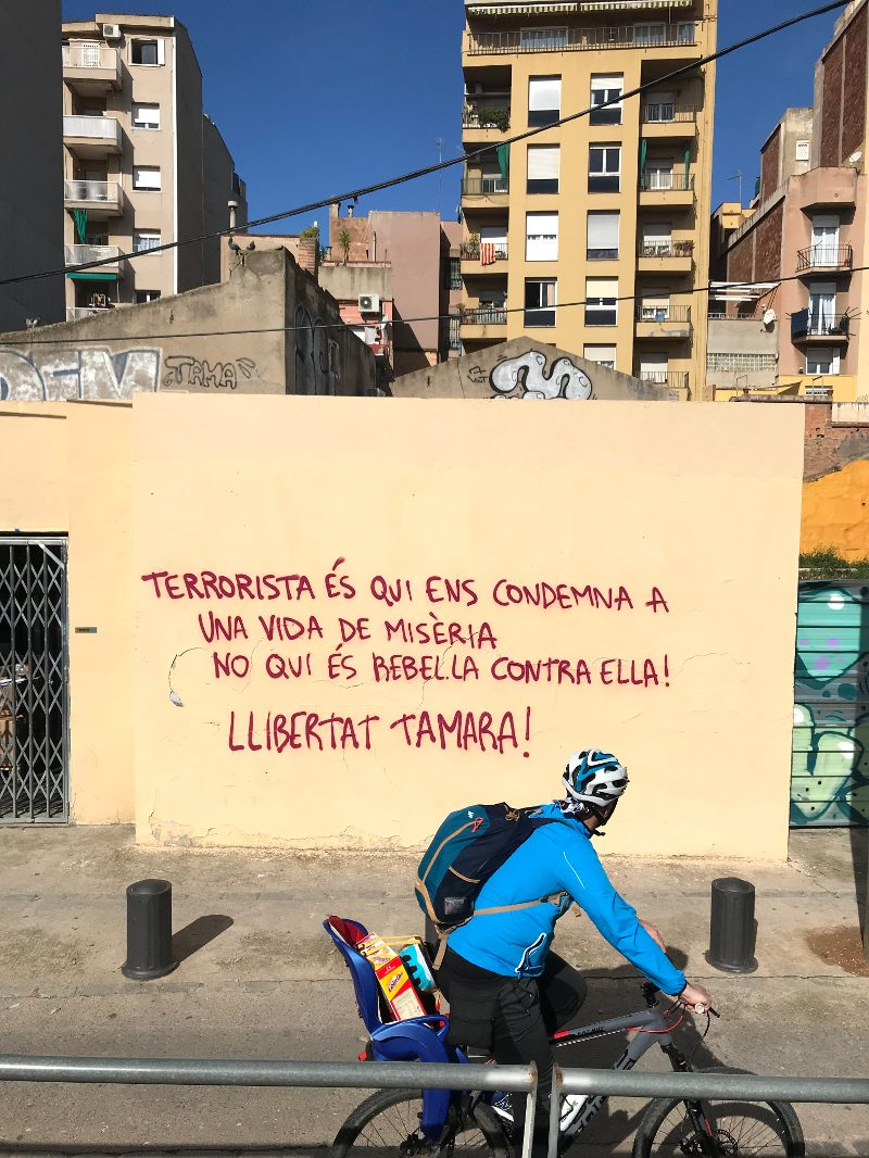 Graffiti in Barcelona: 'Terrorists are those who condemn us to a life of misery, not those who rebel against it! Free Tamara!'